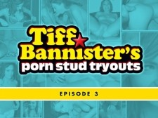 Tiff Bannister's Porn Ladies man Tryouts - Clip 3
